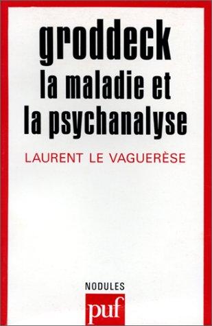 Groddeck : La Maladie et la Psychanalyse