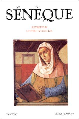 Entretiens, Lettres  Lucilius