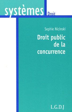 Droit public de la concurrence par Sophie Nicinski