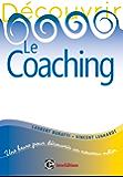 Découvrir le coaching - 2e éd. (Développement personnel et accompagnement)