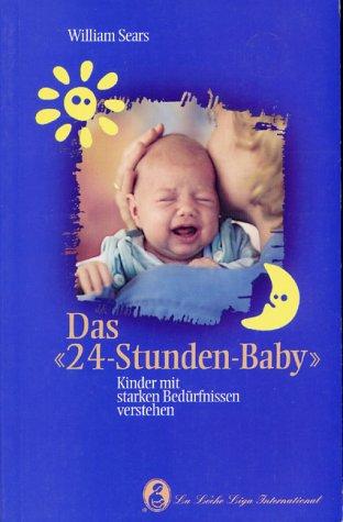 das-24-stunden-baby-kinder-mit-starken-bedurfnissen-verstehen