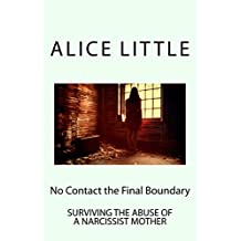 No Contact- The Final Boundary: No Contact with a Narcissistic abusive mother (English Edition)