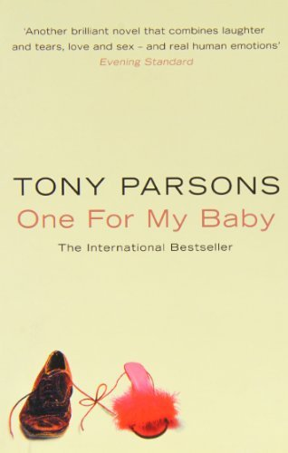 One For My Baby by Tony Parsons (2008-08-04)
