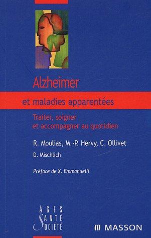 Alzheimer et maladies apparentées: Traiter, soigner et accompagner au quotidien
