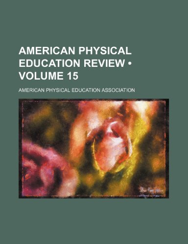 American Physical Education Review (Volume 15)