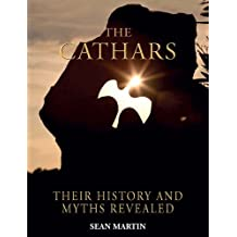 Cathars: Their History and Myths Revealed by Sean Martin (2013-10-25)