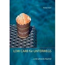 LOW CARB für UNTERWEGS: ... und schnelle Küche!