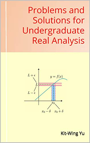 Problems and Solutions for Undergraduate Real Analysis (English Edition)