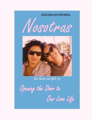 NOSOTRAS EDICION EN ESPANOL (NOSOTRAS OPENING THE DOOR TO OUR LOVE LIFE nº 2)