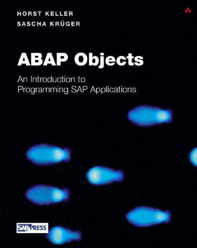ABAP Objects: Introduction to Programming SAP Applications (SAP Press) by Dr Horst Keller (13-May-2002) Hardcover