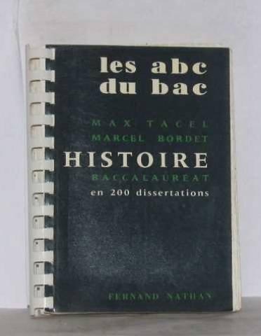 Histoire baccalauréat en 200 dissertations les abc du bac