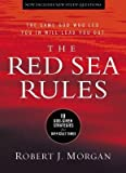 [{ The Red Sea Rules: 10 God-Given Strategies for Difficult Times By Morgan, Robert J. ( Author ) May - 13- 2014 ( Hardcover ) } ]