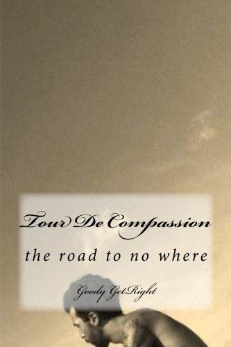 Tour De Compassion: A Long Way to No Where por Mr Goody GetRight