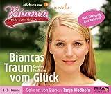 Bianca - Wege zum Glück. Hörbuch / Biancas Traum vom Glück