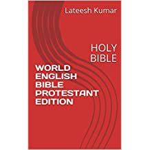 WORLD ENGLISH BIBLE PROTESTANT EDITION: HOLY BIBLE (English Edition)