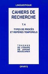 Grammaire anglaise, tome 6. Types de procès et repères temporels