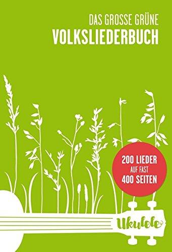 Große Grüne (Das große grüne Volksliederbuch Ukulele)