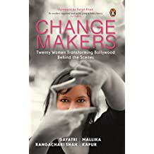 Changemakers: Twenty Women Transforming Bollywood Behind the Scenes