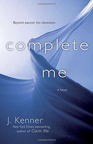 Complete Me: The Stark Series #3 (Stark Trilogy)