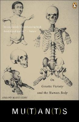 [( Mutants: On Genetic Variety and the Human Body By Leroi, Armand ( Author ) Paperback Jan - 2005)] Paperback