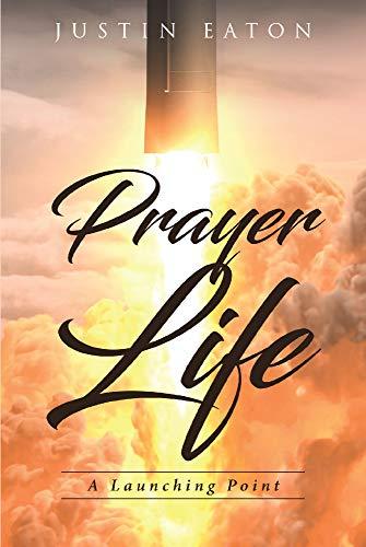 Prayer Life: A Launching Point (English Edition)