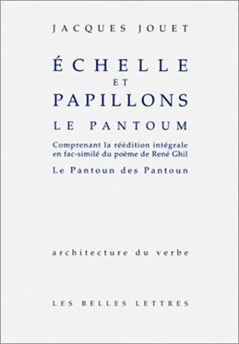 Échelles et papillons. Le Pantoum. par Jacques Jouet, René Ghil