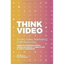THINKVIDEO: SMART VIDEO MARKETING &  #INFLUENCING