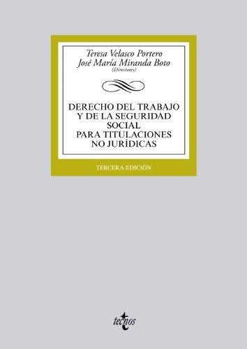 Derecho del Trabajo y de la Seguridad Social para titulaciones no jurídicas (Derecho - Biblioteca Universitaria De Editorial Tecnos)