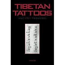 Tibetan Tattoos Ancient Proverbs (English Edition)