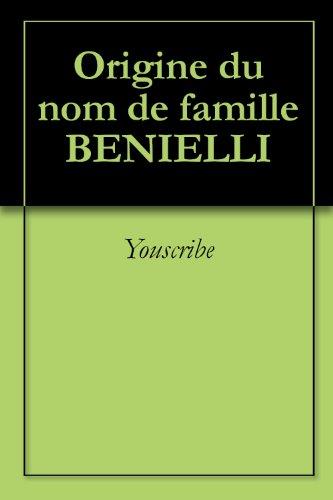 Origine du nom de famille BENIELLI (Oeuvres courtes) par Youscribe