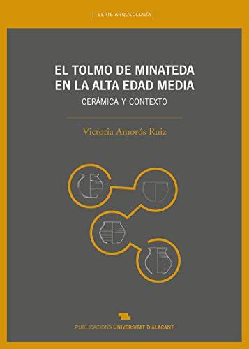Tolmo de Minateda en la Alta Edad Media, El. Cerámica y contexto (Arqueología)