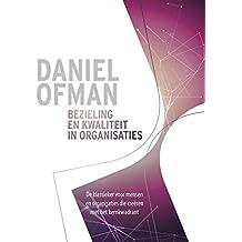 Bezieling en kwaliteit in organisaties: Het beroemde boek voor creërende mensen en creërende organisaties