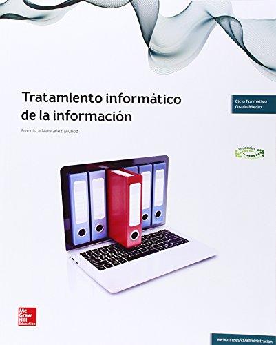 LA - TRATAMIENTO INFORMATICO DE LA INFORMACION por Francisca Montañez Muñoz