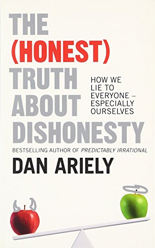 The (Honest) Truth About Dishonesty por Dan Ariely