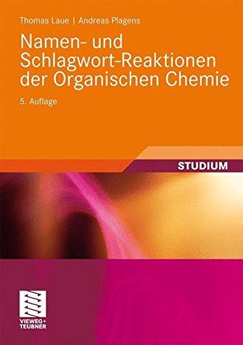 Namen- und Schlagwort-Reaktionen der Organischen Chemie (Teubner Studienbücher Chemie)