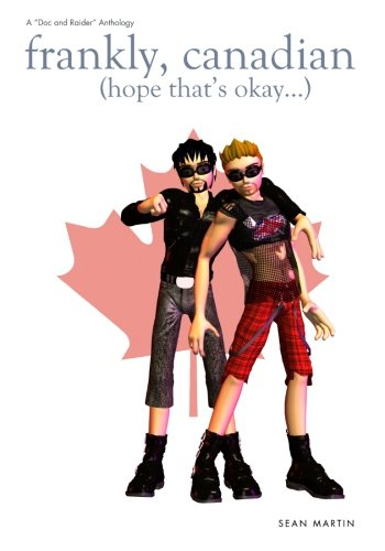 Frankly Canadian: Volume 4 (Doc and Raider)