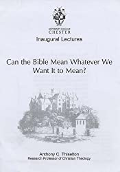 Can the Bible Mean Whatever We Want It to Mean?: 1
