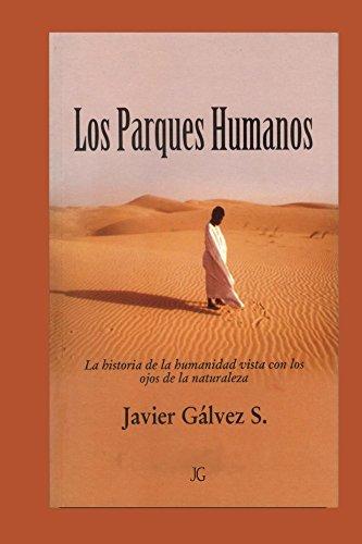 Los Parques Humanos: La historia de la humanidad vista con los ojos de la naturaleza
