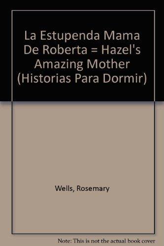 LA Estupenda Mama De Roberta par ROSEMARY WELLS