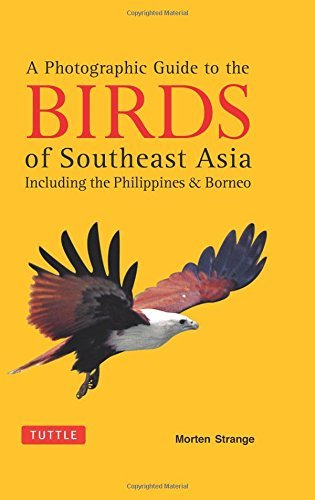 A Photographic Guide to the Birds of Southeast Asia: Including the Philippines and Borneo by Morten Strange (2014-05-06)