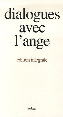 Dialogues avec l'ange : Edition intégrale
