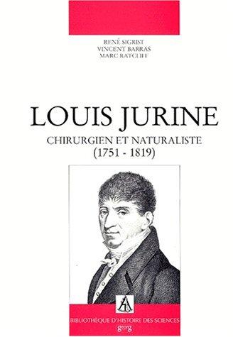 Louis Jurine: Chirurgien et naturaliste (1751-1819)
