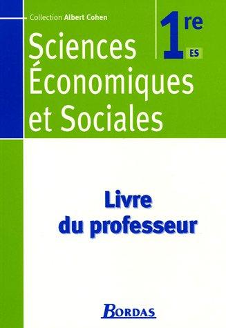 Sciences Economiques et Sociales 1e : Livre du professeur