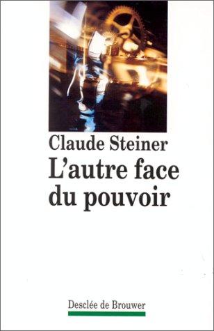 L'autre face du pouvoir par Claude Steiner