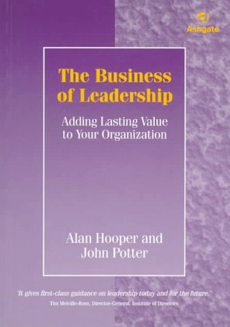 The Business of Leadership: Adding Lasting Value to Your Organization
