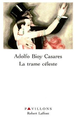 La trame céleste : [nouvelles] par Adolfo Bioy Casares