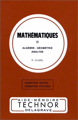 Amt : mathématiques, tome 2, algébre, géométrie, analyse
