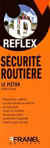Sécurité routière : Le piéton par Pierre Schlub