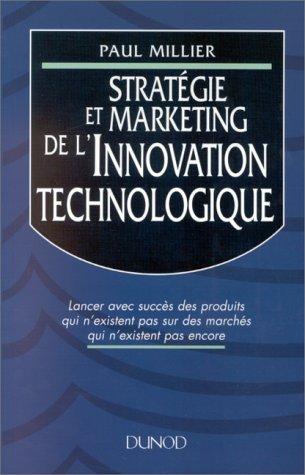 Stratégie et marketing de l'innovation technologique par Paul Millier