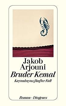 Bruder Kemal: Ein Kayankaya-Roman (detebe) von [Arjouni, Jakob]